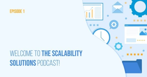 Scalability Solutions Podcast